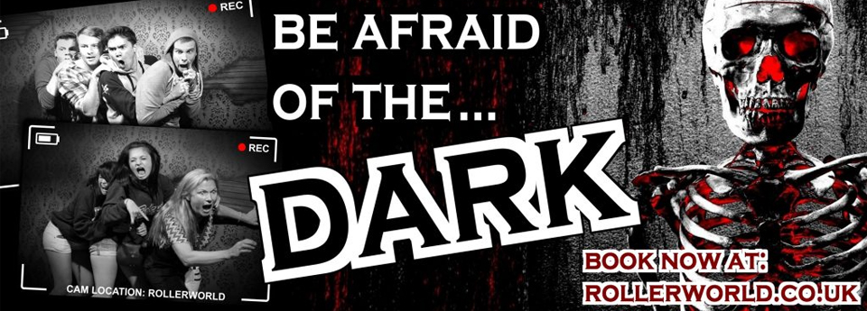 The Dark – The Ultimate Scare Experience at Rollerworld