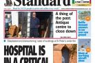 In this week's Standard: 'Dilapidated and overgrown' conditions at hospital with new one delayed and tributes to Ormiston student